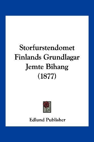 Storfurstendomet Finlands Grundlagar Jemte Bihang (1877)