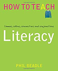 Literacy - Commas, colons, connectives and conjunctions (Phil Beadle's How To Teach Series)
