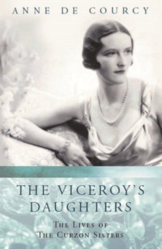 The Viceroy's Daughters: The Lives of the Curzon Sisters (Women in History) (English Edition) por Anne de Courcy