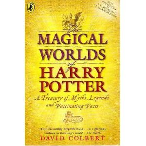 The Magical Worlds of Harry Potter (Special WHSmith Edition): A Treasury of Myths, Legends and Fascinating Facts