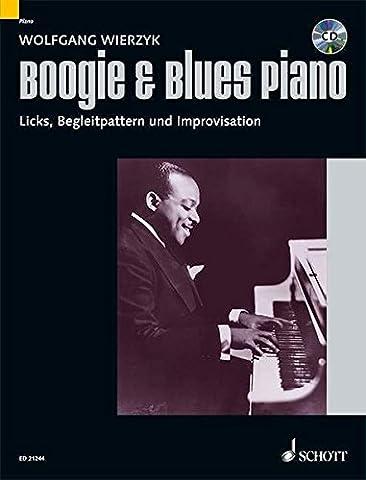 Boogie & Blues Piano: Systematische Methode zum Erlernen von Licks, Begleitpattern und Improvisation. Klavier. Ausgabe mit CD. (Modern Piano Styles)