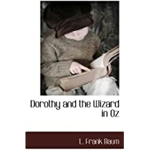 Dorothy and the Wizard in Oz by L. Frank Baum (2009-12-03)