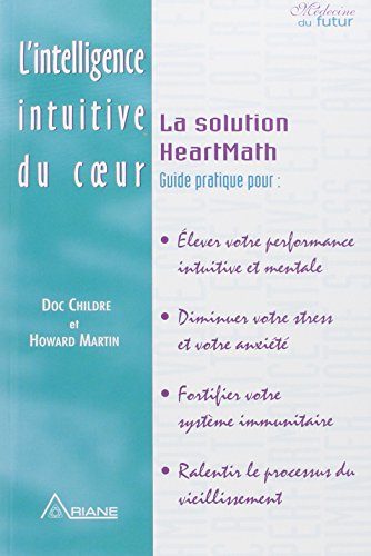Intelligence intuitive du cœur - Heartmath par Doc Childre