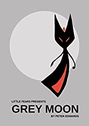 Grey Moon (Little Fears Presents Book 5)