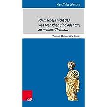 Ich mache ja nicht das, was Menschen sind oder tun, zu meinem Thema…: Postdramatische Poetiken bei Jelinek und anderen (Fakultätsvorträge der ... Fakultät der Universität Wien.)