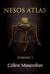 Nesos Atlas - L'Empire perdu des Rois: Episode 1 - Céline Mancellon 415vyNWVzRL._UY250_