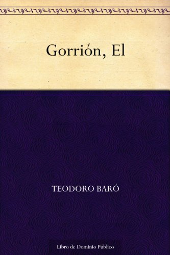 Gorrión, El por Teodoro Baró