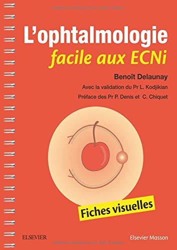 L'ophtalmologie facile aux ECNi: Fiches visuelles par benoît Delaunay