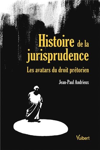 Histoire de la jurisprudence : Les avatars du droi...