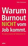 Warum Burnout nicht vom Job kommt: Die wahren Ursachen der Volkskrankheit Nr - 1 - Helen Heinemann
