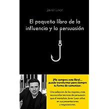 El pequeño libro de la influencia y la persuasión (COLECCION ALIENTA)