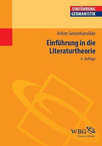 Einführung in die Literaturtheorie: Von der Hermeneutik zu den Kulturwissenschaften (Germanistik kompakt)