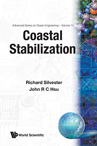 Coastal Stabilization (Advanced Series on Ocean Engineering, Band 14)