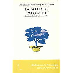 La escuela de Palo Alto: Historia y evolución de las ideas esenciales (Biblioteca Psicologia)
