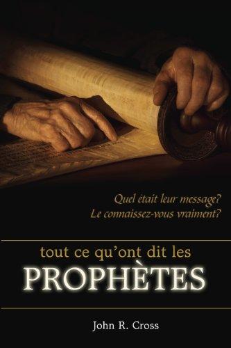 Tout ce qu'ont dit les prophètes par John R. Cross