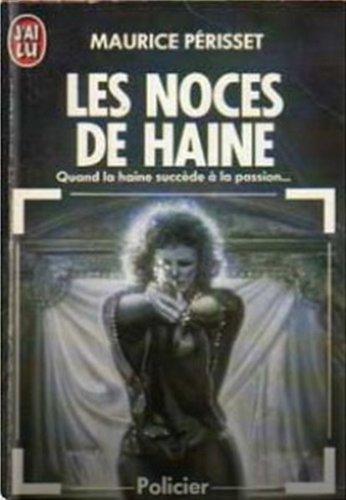 Les noces de haine par Maurice Périsset
