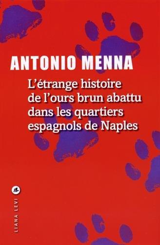 L'Étrange histoire de l'ours brun abattu dans les quartiers espagnols de Naples