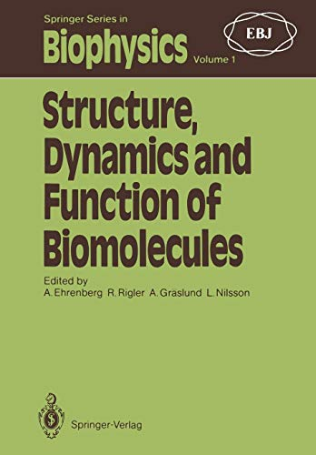Eb Base (Structure, Dynamics and Function of Biomolecules: The First E.B.S.A. Workshop A Marcus Wallenberg Symposium (Springer Series in Biophysics, Band 1))
