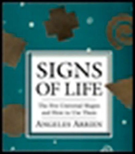 Signs of Life: The Five Universal Shapes and How to Use Them di Angeles Arrien