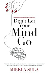 Don't Let Your Mind Go: Be in Charge of Your Thoughts