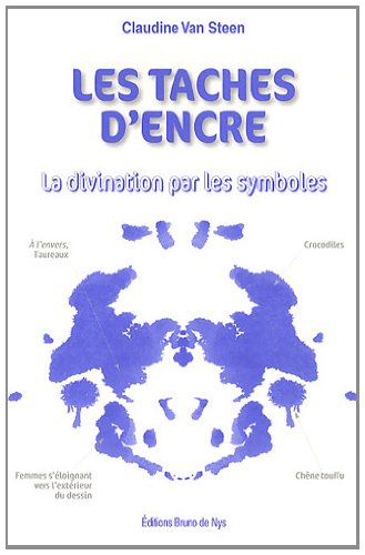 Les taches d'encre : La divination par les symboles par Claudine Van Steen