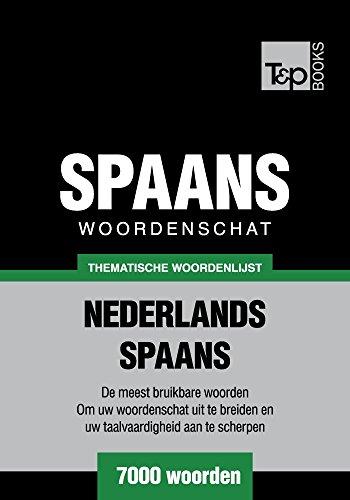 Thematische woordenschat Nederlands-Spaans - 7000 woorden (Dutch Edition) por Andrey Taranov