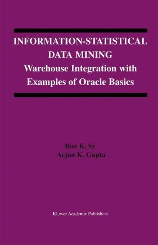 Information-Statistical Data Mining: Warehouse Integration with Examples of Oracle Basics (The Springer International Series in Engineering and Computer Science) by Bon K. Sy (2003-11-30)