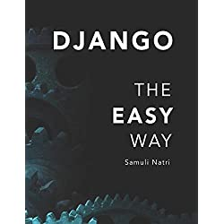 Django - The Easy Way: A step-by-step guide on building Django websites.