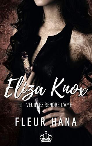 Eliza Knox, Tome 1 : Veuillez rendre l'âme par [Hana, Fleur]