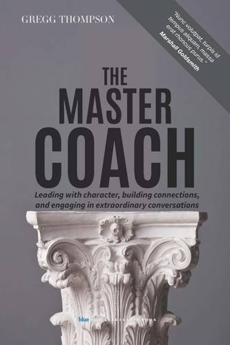 the-master-coach-leading-with-character-building-connections-and-engaging-in-extraordinary-conversat