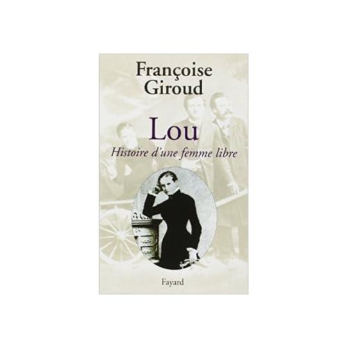 Lou : Histoire d'une femme libre de Françoise Giroud ( mai 2002 )