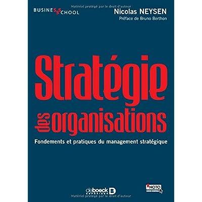 Stratégie des organisations : Fondements et pratiques du management stratégique