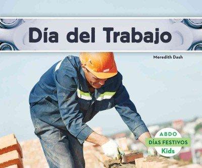 Dia del Trabajo = Labor Day (Dias Festivos / National Holidays) por Meredith Dash