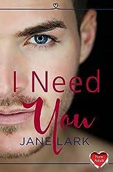 I Need You by Jane Lark (2015-01-08)