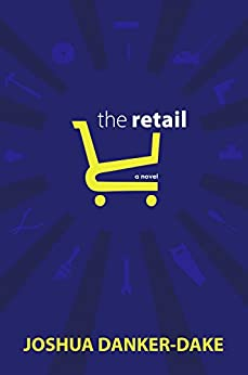 The Retail by [Danker-Dake, Joshua]