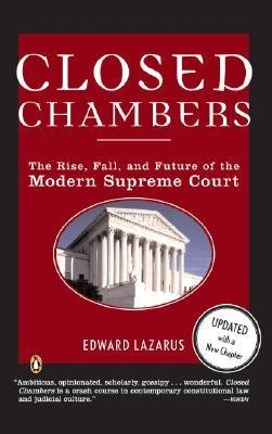 [( Closed Chambers: The Rise, Fall, and Future of the Modern Supreme Court (Updated) By Lazarus, Edward ( Author ) Paperback May - 2005)] Paperback