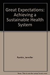 Great Expectations: Achieving a Sustainable Health System