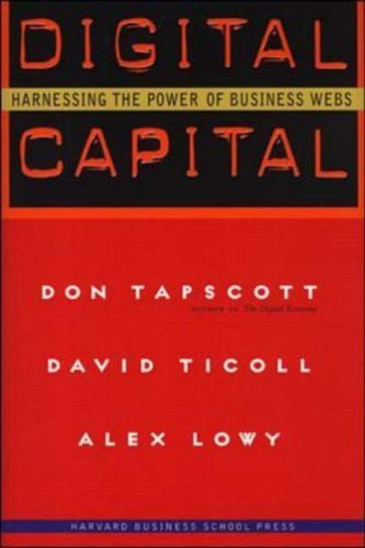 Digital Capital: Harnessing the Power of Business Webs by Don Tapscott (2000-05-01)