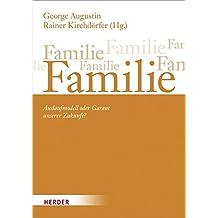 Familie: Auslaufmodell oder Garant unserer Zukunft? Brun-Hagen Hennerkes zum 75. Geburtstag