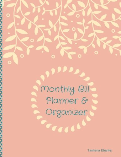 Monthly Bill Planner & Organizer: Budget Planning Journal/Financial Planning Journal