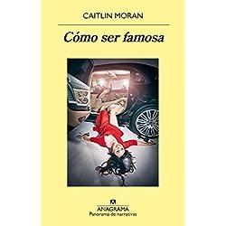 Cómo ser famosa (2020) de Caitlin Moran