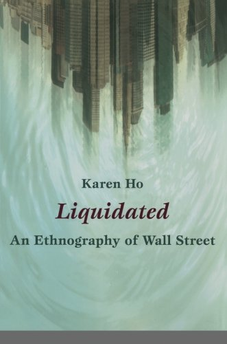 Liquidated: An Ethnography of Wall Street (a John Hope Franklin Center Book)