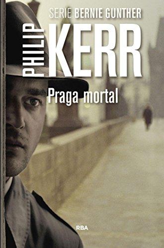 Praga mortal (Bernie Gunther nº 8) por Philip Kerr