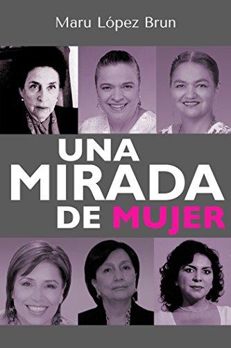 Una mirada de mujer (Spanish Edition) (Mirada De Mujer)