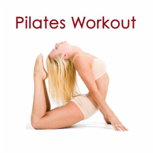 Pilates Workout: Lounge Music 4 Pilates Workout & Yoga, Warm Up, Stretching & Cool Down