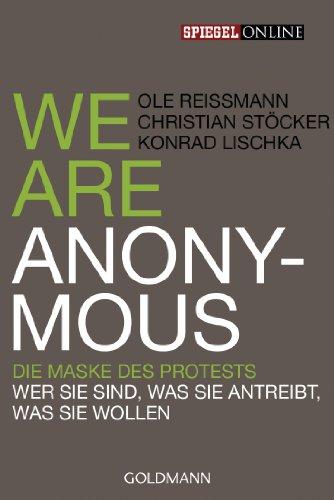 e Maske des Protests - Wer sie sind, was sie antreibt, was sie wollen ()