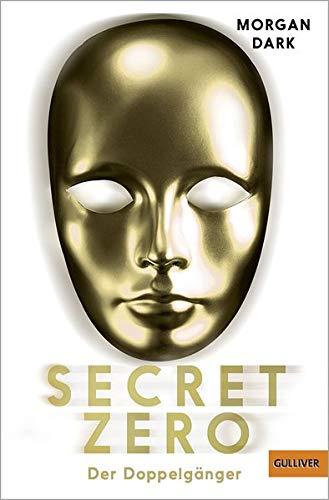 Secret Zero. Band 2. Der Doppelgänger: Roman