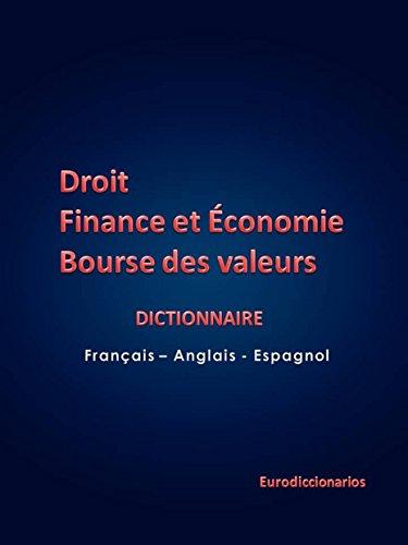 Droit - Finance et économie et bourse des valeurs French - English - Spanish par ESTEBAN BASTIDA SANCHEZ