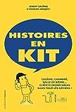 Histoires en kit: Cuisine, chambre, salle de bains… clients incroyables dans tous les rayons ! (HORS COLL) (French Edition)