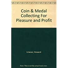 Coin & Medal Collecting For Pleasure and Profit